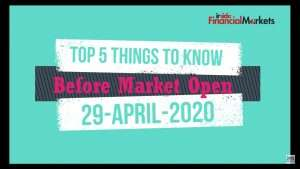 Top five things to know Before Market Open | Inside Financial Markets | 29-April-2020 | Sanie Khan