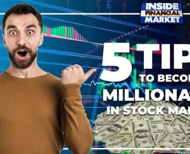 Five Tips to Become a Millionaire in Stock Market | Investments in Stocks | Inside Financial Markets
