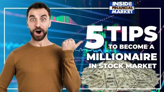 Five Tips to Become a Millionaire in Stock Market   Investments in Stocks   Inside Financial Markets