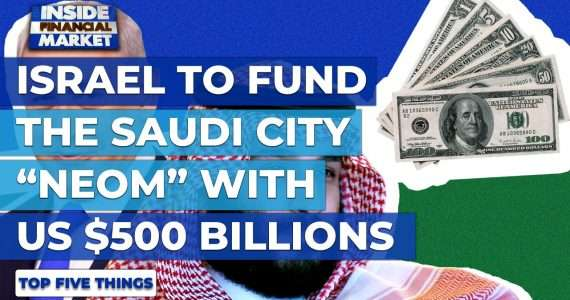 Israel to fund USD 500 Bn to Saudi City Neom | Top 5 Things | 25 Nov 2020 | Inside Financial Markets