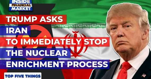 Trump asks Iran to stop the Nuclear Process | Top 5 Things | 06 Jan 2021 | Inside Financial Markets