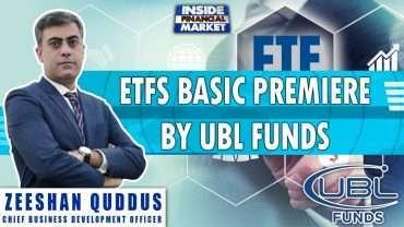 ETFs basic premiere by UBL Funds | Zeeshan - Head, Business Development | Inside Financial Markets