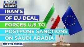 Iran rejects EU deal & US delays Saudi sanctions   Top 5 Things  02 Mar '21  Inside Financial Market