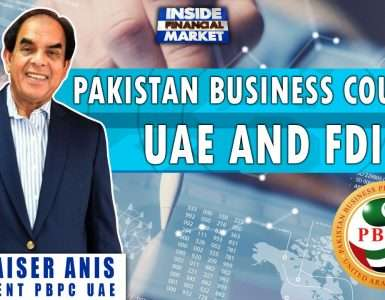 Pakistan Business Council UAE and FDI | Dr. Qaiser Anis - Pres. PBPC UAE | Inside Financial Markets
