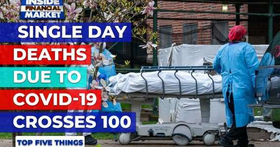 Single day deaths due to Covid-19 crosses 100 | Top 5 Things | 22 Apr '21 | Inside Financial Markets