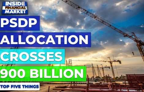PSDP allocation crosses 900 billion | Top 5 Things | 09 Jun 2021 | Inside Financial Markets