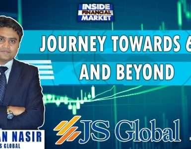 Journey towards 60,000 and Beyond | Kamran Nasir - CEO JS Global | Inside Financial Markets