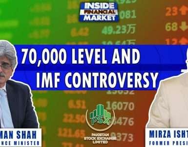 70,000 Level and IMF Controversy | Dr.Salman Shah | Mirza Ishtiaq Baig | Inside Financial Markets