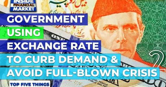 Government using exchange rate to curb demand   Top 5 Things   26 July 21   Inside Financial Markets