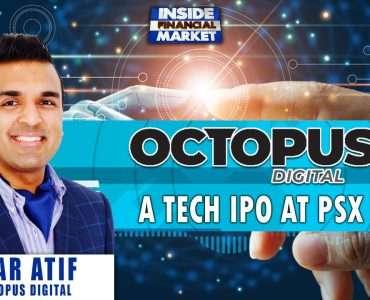 Octopus Digital, A TECH IPO at PSX | Asmar Atif - CEO, Octopus Digital | Inside Financial Markets