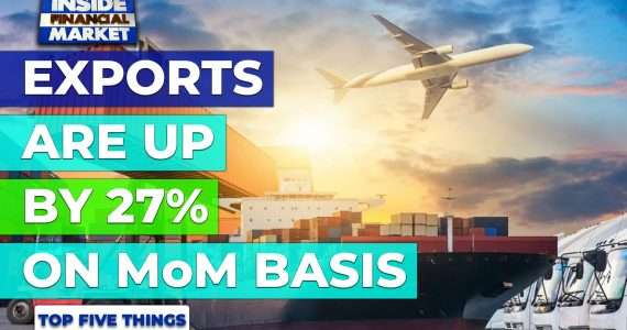 Exports are Up by 27% on MoM basis   Top 5 Things   05 October 2021   Inside Financial Markets