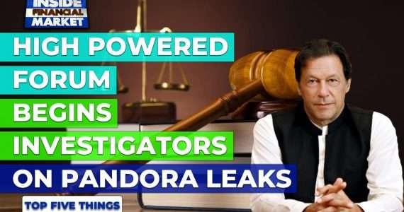 High powered forum begins Investigators on Pandora leaks   Top 5 Things   06 October 2021   IFM