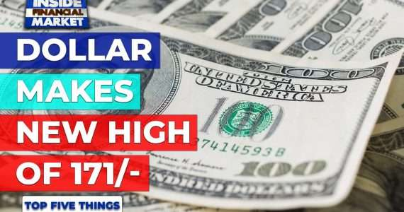 Dollar makes new high of 171/-   Top 5 Things   07 October 2021   Inside Financial Markets