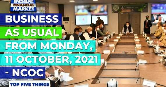 Business as usual from Monday, 11 Oct - NCOC   Top 5 Things   08 Oct 2021   Inside Financial Markets
