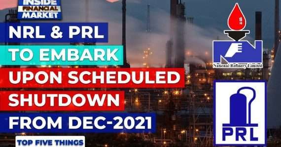 NRL and PRL to embark upon scheduled shutdown from Dec-2021   Top 5 Things   13 October 2021   IFM